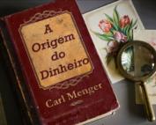 origem do dinheiro - Carl Menger